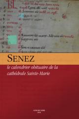 Senez, le calendrier obituaire de la cathédrale Sainte-Marie par Thierry Pécout avec la collaboration de Matthias Dupuis