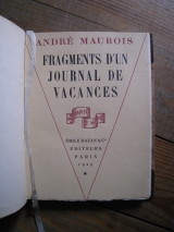 MAUROIS, André. Fragments d\'un journal de vacances. Émile Hazan, Paris, 1929.